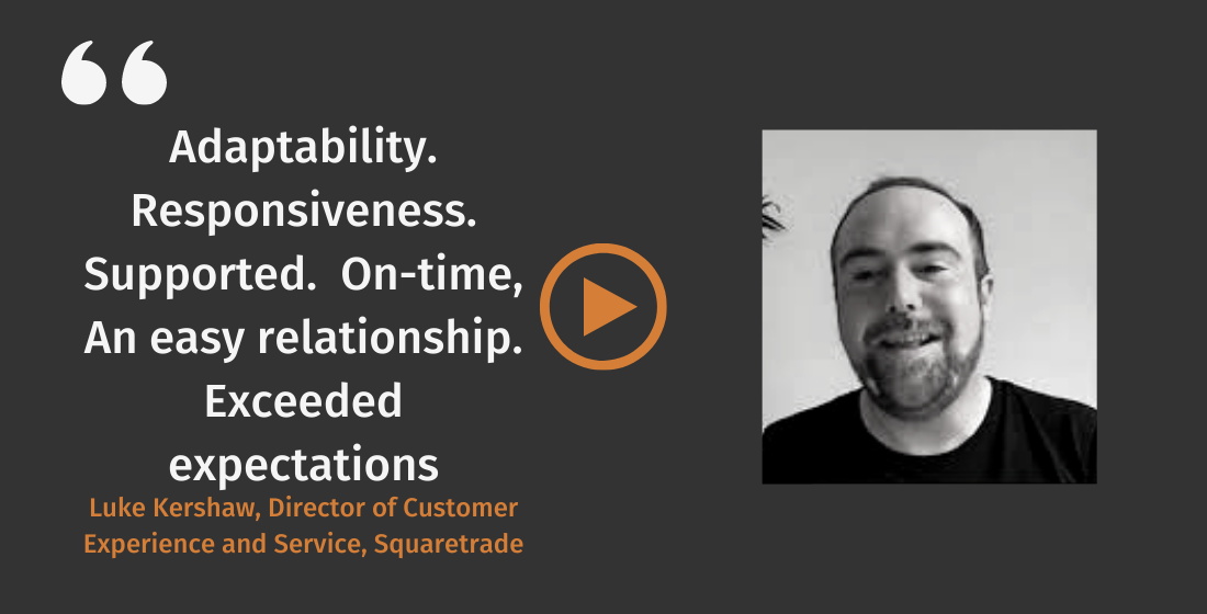 Luke Kershaw Director of Customer Experience and Service Squaretrade Client Testimonial Douglas Jackson exceeded expectations